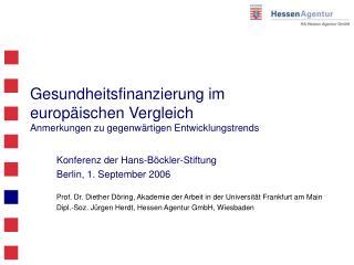 Gesundheitsfinanzierung im europ ischen Vergleich Anmerkungen zu gegenw rtigen Entwicklungstrends