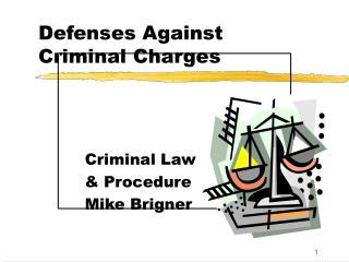 Defenses Against   Criminal Charges