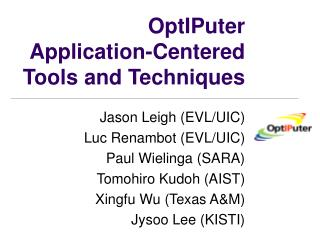 OptIPuter Application-Centered Tools and Techniques