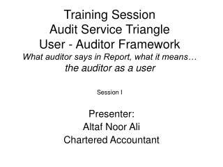 Training Session Audit Service Triangle User - Auditor Framework What auditor says in Report, what it means  the auditor