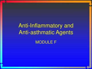 Anti-Inflammatory and  Anti-asthmatic Agents