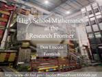 High School Mathematics  at the  Research Frontier