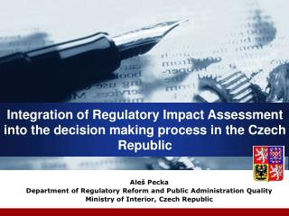 Integration of Regulatory Impact Assessment into the decision making process in the Czech Republic