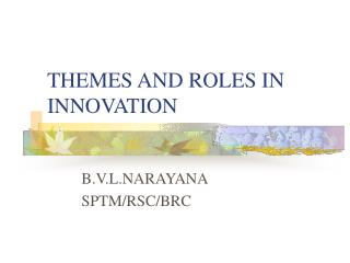 THEMES AND ROLES IN INNOVATION