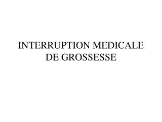 INTERRUPTION MEDICALE DE GROSSESSE