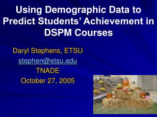Using Demographic Data to Predict Students  Achievement in DSPM Courses