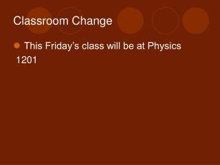 Classroom Change