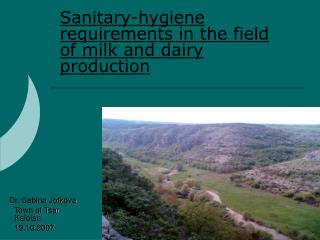 Sanitary-hygiene requirements in the field of milk and dairy production