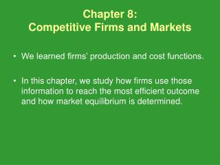 Chapter 8:  Competitive Firms and Markets
