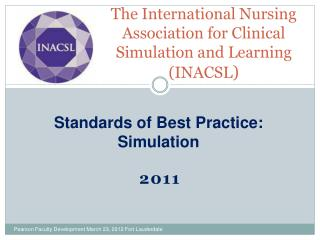 The International Nursing Association for Clinical Simulation and Learning INACSL