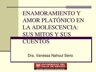 ENAMORAMIENTO Y AMOR PLAT NICO EN LA ADOLESCENCIA: SUS MITOS Y SUS CUENTOS