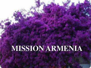 MISSION ARMENIA