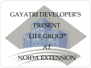 Gayatri Life Noida Extension@9582597176@Gayatri New Project
