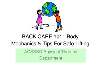 BACK CARE 101:  Body Mechanics  Tips For Safe Lifting