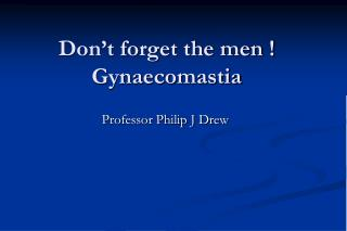 Don t forget the men  Gynaecomastia