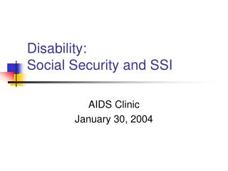 Disability:   Social Security and SSI