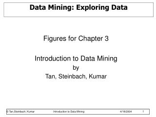 Data Mining: Exploring Data