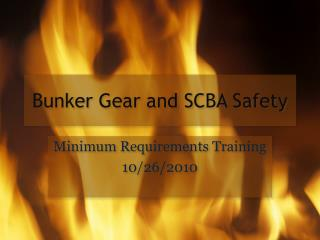 Bunker Gear and SCBA Safety