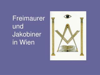 Freimaurer und Jakobiner in Wien