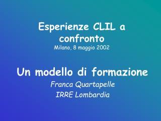 Esperienze CLIL a confronto Milano, 8 maggio 2002
