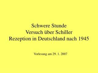 Schwere Stunde Versuch  ber Schiller Rezeption in Deutschland nach 1945