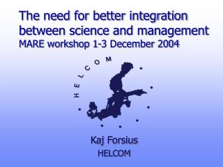 The need for better integration between science and management MARE workshop 1-3 December 2004