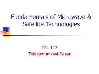 Fundamentals of Microwave  Satellite Technologies