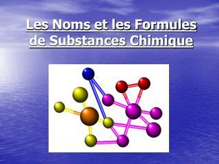 Les Noms et les Formules de Substances Chimique