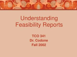 Understanding Feasibility Reports