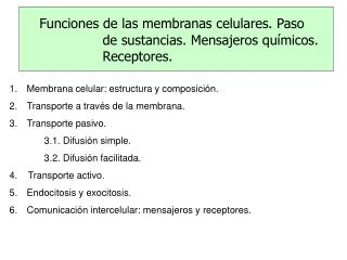 Membrana celular: estructura y composici n. Transporte a trav s de la membrana. Transporte pasivo. 3.1. Difusi n simple.