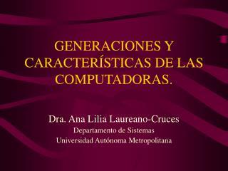 GENERACIONES Y CARACTER STICAS DE LAS COMPUTADORAS.