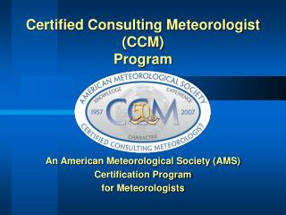 An American Meteorological Society AMS Certification Program for Meteorologists