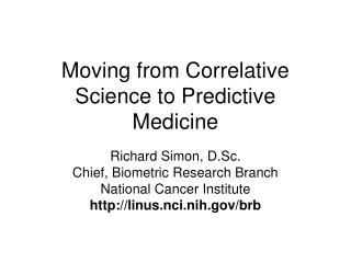 Moving from Correlative Science to Predictive Medicine