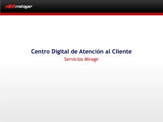Centro Digital de Atenci n al Cliente