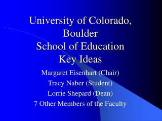 University of Colorado, Boulder School of Education Key Ideas