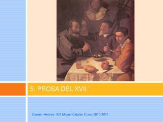 5. PROSA DEL XVII