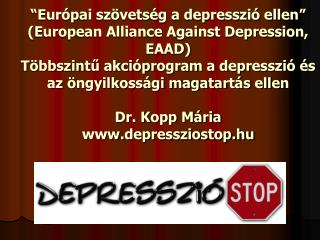 Eur pai sz vets g a depresszi  ellen  European Alliance Against Depression, EAAD T bbszintu akci program a depresszi