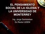 EL PENSAMIENTO SOCIAL DE LA IGLESIA Y LA UNIVERSIDAD DE MONTERREY
