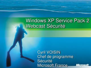 Windows XP Service Pack 2 Webcast S curit