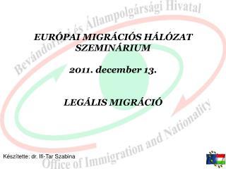 EUR PAI MIGR CI S H L ZAT  SZEMIN RIUM  2011. december 13.   LEG LIS MIGR CI