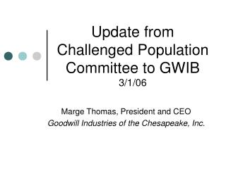 Update from Challenged Population Committee to GWIB 3