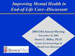 Improving Mental Health in  End-of-Life Care--Discussant