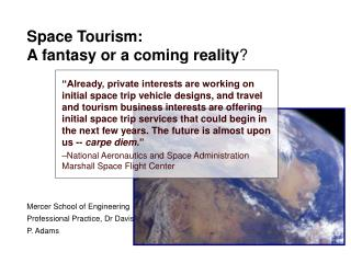 Space Tourism:  A fantasy or a coming reality