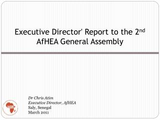 Executive Director Report to the 2nd AfHEA General Assembly