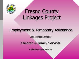 Fresno County  Linkages Project