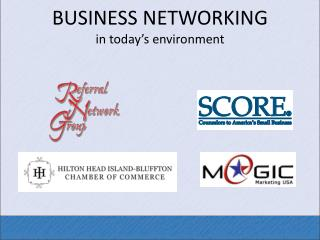 BUSINESS NETWORKING in today s environment