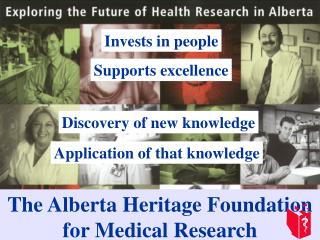 The Alberta Heritage Foundation for Medical Research