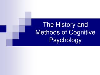 The History and Methods of Cognitive Psychology