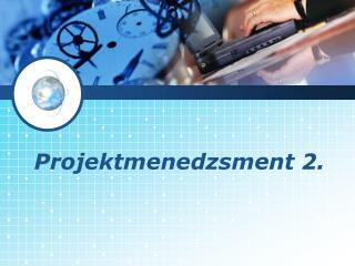 Projektmenedzsment 2.