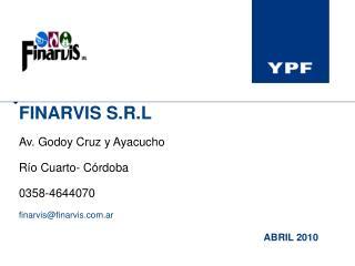 FINARVIS S.R.L  Av. Godoy Cruz y Ayacucho  R o Cuarto- C rdoba  0358-4644070  finarvisfinarvis.ar